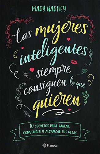 Las mujeres inteligentes siempre consiguen lo que quieren (Spanish Edition) [Hartley] (Tapa Blanda)