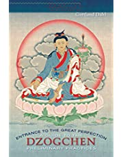 Entrance to the Great Perfection: A Guide to the Dzogchen Preliminary Practices