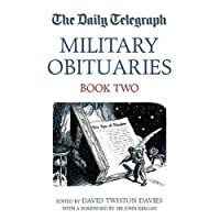 The Daily Telegraph Military Obituaries: Bk. 2 (Daily Telegraph Book of Obituaries)
