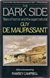 The Dark Side : Tales of Terror and the Supernatural, Maupassant, Guy de, 0881845965