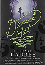 Dead Set: A Novel by Kadrey, Richard (2013) Hardcover