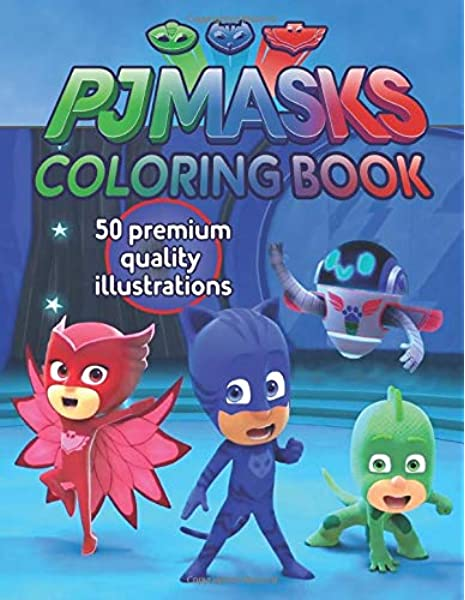 - PJ MASKS Coloring Book: 50 Artistic Illustrations For Kids Of All Ages  (Unofficial Coloring Book): Yosip, Yama: 9798645890285: Amazon.com: Books