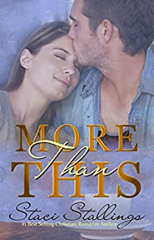 More Than This: Contemporary Christian Romance Novel by [Stallings, Staci]