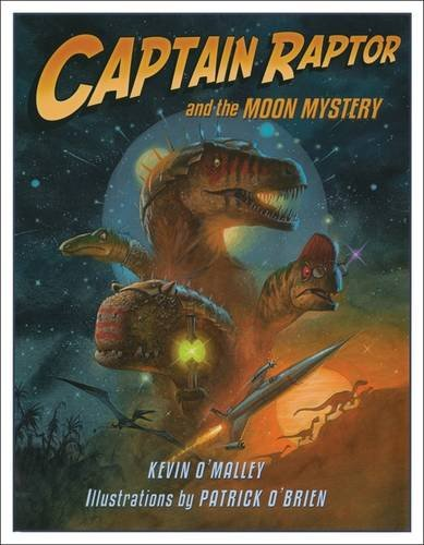 Captain Raptor and the Moon Mystery by Walker Childrens