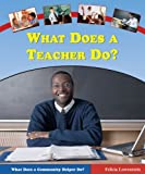 What Does a Teacher Do?, Felicia Lowenstein, 0766023214