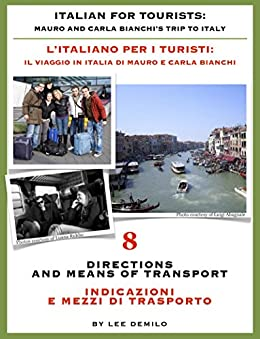 Italian for Tourists Eighth Lesson: Directions and Means