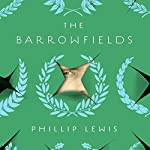 The Barrowfields: A Novel | Phillip Lewis