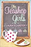 Front cover for the book The Teashop Girls by Laura Schaefer