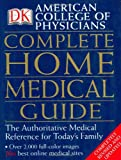 American College of Physicians Complete Home Medical Guide, American College of Physicians Staff and Dorling Kindersley Publishing Staff, 0789496739
