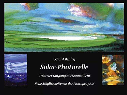 Solar-Photorelle: Kreativer Umgang mit Sonnenlicht - Neue Möglichkeiten in der Photographie