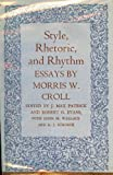 img - for Style, Rhetoric, and Rhythm: Essays by Morris E. Croll (Princeton Legacy Library) book / textbook / text book