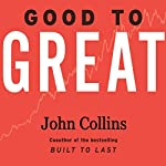 Good to Great: Summarized for busy people | David Campbell