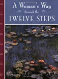 A Woman's Way Through the Twelve Steps, Stephanie S. Covington, 1568385226