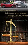 My Attorney's Guide ... To Understanding Insurance Coverage After An Accident: Florida Edition