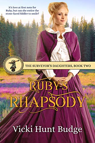 Ruby's Rhapsody (The Surveyor's Daughters Book 2) by [Budge, Vicki Hunt]