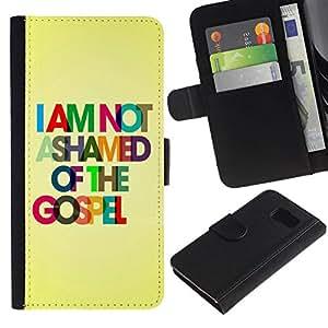 All Phone Most Case / Oferta Especial Cáscara Funda de cuero Monedero Cubierta de proteccion Caso / Wallet Case for Samsung Galaxy S6 // BIBLE I Am Not Ashamed Of Gospel