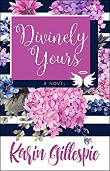 Divinely Yours by [Gillespie, Karin]