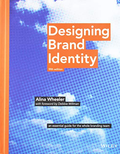 Designing Brand Identity: An Essential Guide for the Whole Branding Team ()