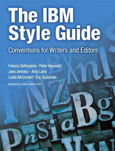 - The IBM Style Guide: Conventions for Writers and Editors by Francis DeRespinis (14-Oct-2011) Paperback