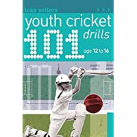 101 Youth Cricket Drills: Age 12-16