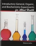 Introductory General Organic and Biochemistry Experiments for Allied Health, Larue, Rebecca, 1465219161