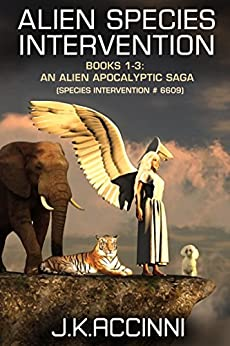 Alien Species Intervention: Books 1-3: An Alien Apocalyptic Saga (Species Intervention #6609) by [Accinni, J.K.]
