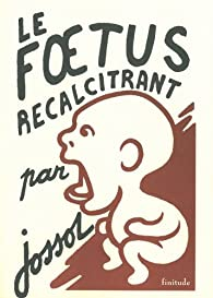 Le foetus récalcitrant par Gustave Henri Jossot