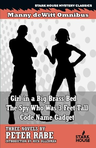 Girl in a Big Brass Bed / The Spy Who Was 3 Feet Tall / Code Name Gadget (Manny Dewitt Omnibus)
