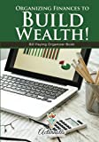 img - for Organizing Finances to Build Wealth! Bill Paying Organizer Book book / textbook / text book