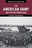 img - for The American Army and the First World War (Armies of the Great War) book / textbook / text book