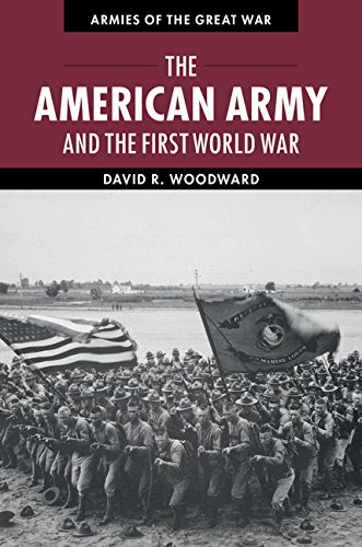 The American Army and the First World War (Armies of the Great War) pdf