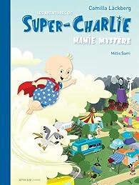 Les aventures de Super-Charlie : Mamie mystère par Camilla Läckberg
