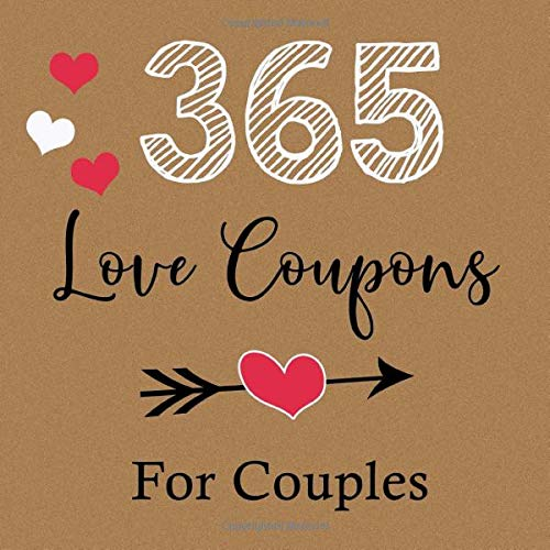 365 Love Coupons For Couples: Romantic Coupons Book - Love Gift For Two - 52 Weeks Of Love And Appreciation For Couples Paperback – 4 Mar. 2019