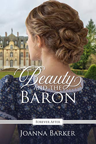 Beauty and the Baron: A Regency Fairy Tale Retelling
