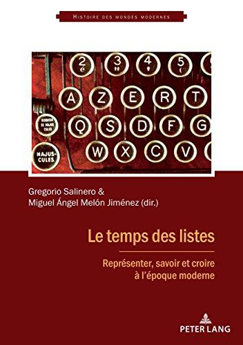 Le temps des listes: Représenter, savoir et croire à l'époque moderne (Histoire des mondes modernes) (French and Spanish Edition)