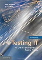 Testing IT: An Off-the-Shelf Software Testing Process Front Cover