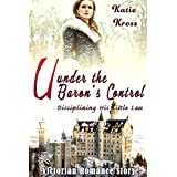 Under the Baron's Control: Disciplining His Little Lass (Victorian Romance Story)