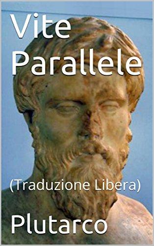 Vite Parallele: (Traduzione Libera) (Italian Edition)