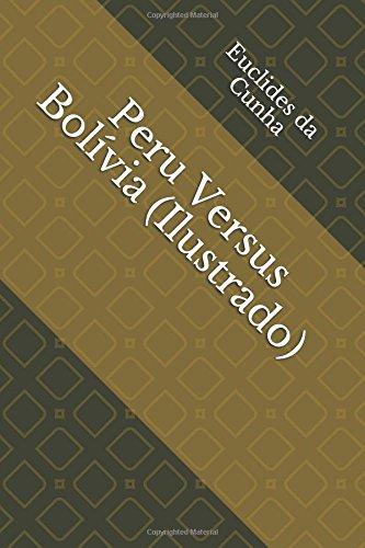 Peru Versus Bolívia (Ilustrado) (Literatura Língua Portuguesa) (Portuguese Edition)