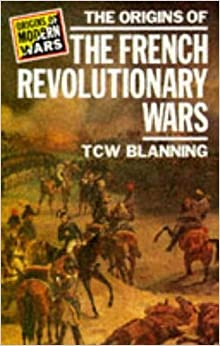 Book The Origins of the French Revolutionary Wars (Origins Of Modern Wars) 1st edition by Blanning, T.C.W. (1986)