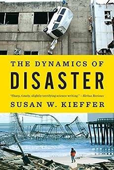 The Dynamics of Disaster por [Kieffer, Susan W.]