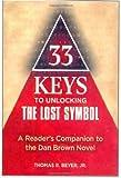 33 Keys to Unlocking the Lost Symbol, Thomas R. Beyer, 155704919X