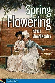 Spring Flowering by [Mendlesohn, Farah]