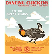 Dancing Chickens Great Plains Ecotourism Poster