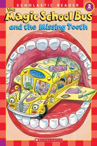 The Magic School Bus and the Missing Tooth (Scholastic Reader, Level 2) by Jeanette Lane (2007) Paperback