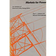 Markets for Power: An Analysis of Electric Utility Deregulation