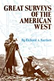 Great Surveys of the American West, Richard A. Bartlett, 0806116536