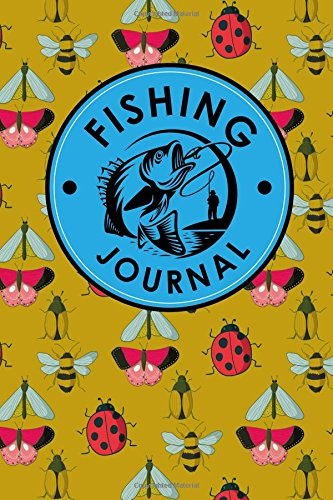 Download Fishing Journal: Big Fish Journal, Fishing Journal For Kids, Fish Book, Log Fish, Cute Insects & Bugs Cover (Fishing Journals) (Volume 39) pdf