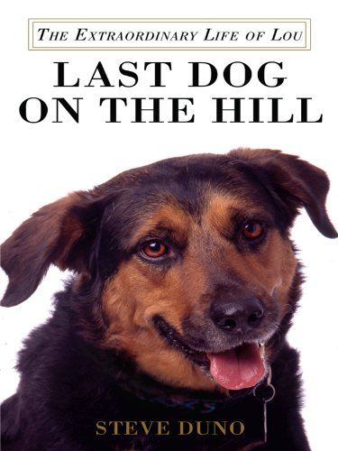 Last Dog on the Hill: The Extraordinary Life of Lou (Thorndike Biography)