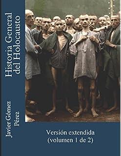Historia general del Holocausto: Edición sencilla a color ...